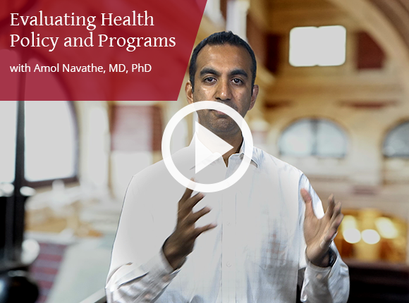 A sample video from the course Evaluating Health Policy and Programs, taught by Amol Navathe, MD, PhD.