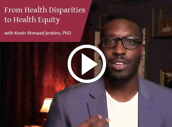 Preview video for  From Health Disparities to Health Equity